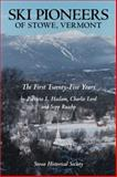 Ski Pioneers of Stowe, Vermont, Haslam and Lord, 149171333X