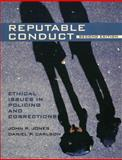 Reputable Conduct : Ethical Issues in Policing and Corrections, Jones, John R. and Carlson, Daniel P., 0131123335