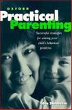 Practical Parenting : Successful Strategies for Solving Your Child's Behavior Problems, Stenhouse, Glen, 0195583337