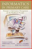 Informatics in Primary Care : Strategies in Information Management for the Family Physician, , 0387953337