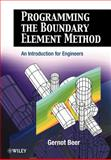 Programming the Boundary Element Method : An Introduction for Engineers, Beer, Gernot, 0471863335