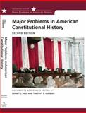 Major Problems in American Constitutional History : Documents and Essays, Hall, Kermit and Huebner, Timothy S., 0618543333