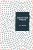 Subconscious Journeys, Mitchell, Jack, 0761863338