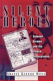 Silent Heroes : Downed Airmen and the French Underground, Ottis, Sherri Greene, 0813193338