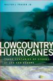 Lowcountry Hurricanes, Walter J. Fraser, 0820333336