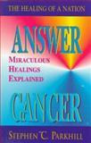 Answer Cancer, Stephen C. Parkhill, 1558743332