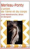 Maurice Merleau-Ponty: l'union de l'ame et du Corps Chez Malebranche, Biran et Bergson, Deprun, J., 271161333X