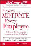 How to Motivate Every Employee 9780071413336