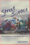 Street Science : Community Knowledge and Environmental Health Justice, Jason Corburn, 026203333X