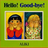 Hello! Good-Bye!, Aliki, 0688143334