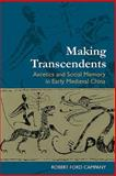 Making Transcendents : Ascetics and Social Memory in Early Medieval China, Campany, Robert Ford, 0824833333