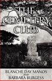The Cemetery Club, Blanche Day Manos and Barbara Burgess, 1462603335