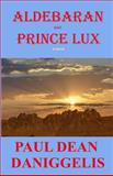 Aldebaran and Prince Lux, Paul Daniggelis, 1477553339