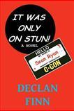 It Was Only on Stun, Declan Finn, 147816333X