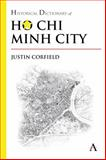 Historical Dictionary of Ho Chi Minh City, Corfield, Justin, 1783083336