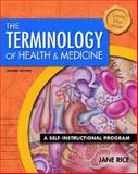 Terminology of Health and Medicine : A Self-Instructional Program, Rice, Jane, 0130423335