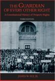 The Guardian of Every Other Right : A Constitutional History of Property Rights, Ely, James W., Jr., 0195323335