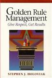 Golden Rule Management, Stephen J Holoviak, 0201633337
