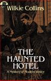 The Haunted Hotel, Wilkie Collins, 0486243338