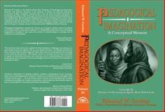 Pedagogical Imagination : Volume III: Defiance: on Becoming an Agentic Black Male Scholar, Gordon, Edmund W., 0883783339