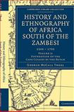 History and Ethnography of Africa South of the Zambesi, from the Settlement of the Portuguese at Sofala in September 1505 to the Conquest of the Cape Colony by the British in September 1795, Theal, George McCall, 1108023339