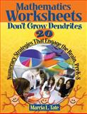 Mathematics Worksheets Don't Grow Dendrites : 20 Numeracy Strategies That Engage the Brain, PreK-8, Tate, Marcia L., 1412953332