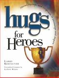 Hugs for Heroes, Larry Keefauver, 1416533338