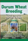 Durum Wheat Breeding : Current Approaches and Future Strategies, , 1560223332