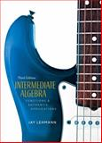 Intermediate Algebra : Functions and Authentic Applications, Lehmann, Jay, 0131953338