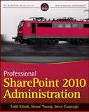 Professional SharePoint 2010 Administration, Todd Klindt and Steve Caravajal, 0470533331
