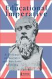 The Educational Imperative : A Defence of Socratic and Aesthetic Learning, Abbs, Peter, 0750703334