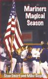 Mariners Magical Season, Stan Emert and Mike Siegal, 0936783338