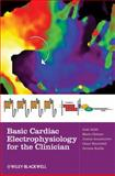 Basic Cardiac Electrophysiology for the Clinician, Jose Jalife and Justus M. B. Anumonwo, 1405183330