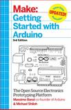 Make: Getting Started with Arduino : The Open Source Electronics Prototyping Platform, Banzi, Massimo and Shiloh, Michael, 1449363334