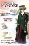 I Married the Klondike, Laura Beatrice Berton, 1550173332
