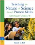 Teaching the Nature of Science Through Process Skills : Activities for Grades 3-8, Bell, Randy L., 0205433332