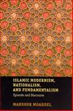 Islamic Modernism, Nationalism, and Fundamentalism : Episode and Discourse, Moaddel, Mansoor, 0226533336
