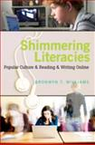 Shimmering Literacies : Popular Culture and Reading and Writing Online, Williams, Bronwyn T., 1433103338