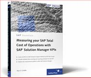 Measuring Your SAP Total Cost of Operations with SAP Solution Manager KPIs, Schäfer, Marc O., 1592293336