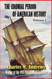 The Colonial Period of American History, Andrews, Charles M., 1931313334