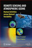 Remote Sensing and Atmospheric Ozone : Human Activities Versus Natural Variability, Cracknell, Arthur Philip and Varotsos, Costas, 3642103332
