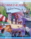 Communication : Making Connections, Seiler, William J. and Beall, Melissa L., 0205493343