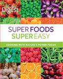 Reader's Digest: Super Foods Super Easy, Reader's Digest Editors, 1464303347