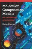 Molecular Computation Models : Unconventional Approaches, Gheorghe, Marian, 1591403340