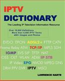 IP TV Dictionary : IP Television, Internet Television and IP CATV, Harte, Lawrence, 1932813349
