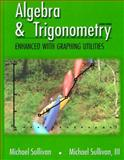 Algebra and Trigonometry Enhanced with Graphing, Sullivan, Michael J., III, 0130833347