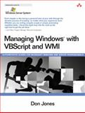 Managing Windows with VBScript and WMI, Jones, Don, 0321213343