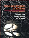 Statics and Mechanics of Materials : An Integrated Approach, Riley, William F. and Sturges, Leroy D., 047101334X