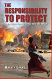 The Responsibility to Protect : Ending Mass Atrocity Crimes Once and for All, Evans, Gareth, 0815703341