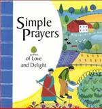 Simple Prayers of Love and Delight, Lois Rock, 1561483346